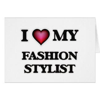 Amo a mi estilista de la moda tarjeta de felicitación