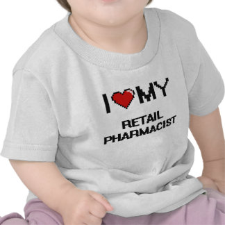 Amo a mi farmacéutico al por menor camiseta