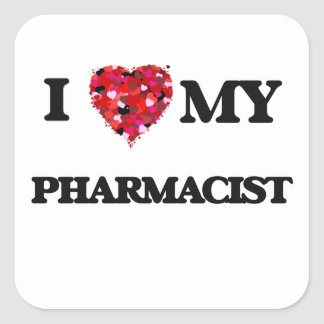 Amo a mi farmacéutico pegatina cuadrada