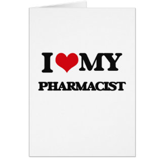 Amo a mi farmacéutico tarjeta de felicitación
