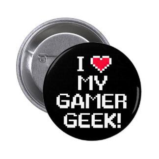 Amo a mi friki del videojugador pin redondo 5 cm