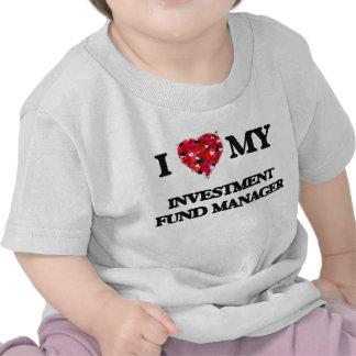 Amo a mi gestor de fondos de inversión de la camiseta