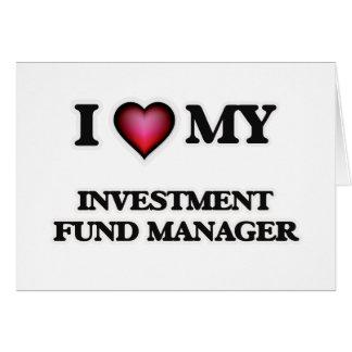 Amo a mi gestor de fondos de inversión de la tarjeta de felicitación