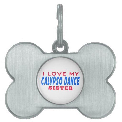 Amo a mi hermana de la danza del Calypso Placas De Mascota