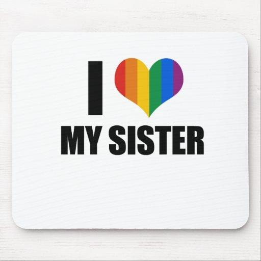 Amo a mi hermana gay alfombrilla de ratones