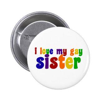 Amo a mi hermana gay pin redondo de 2 pulgadas