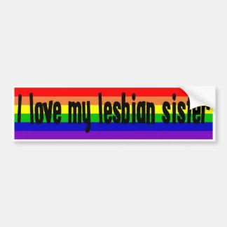 Amo a mi hermana lesbiana etiqueta de parachoque
