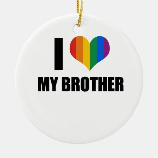 Amo a mi hermano gay adorno redondo de cerámica