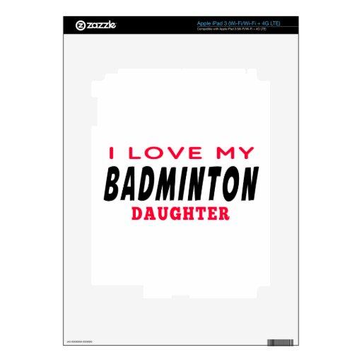 Amo a mi hija del bádminton iPad 3 pegatina skin