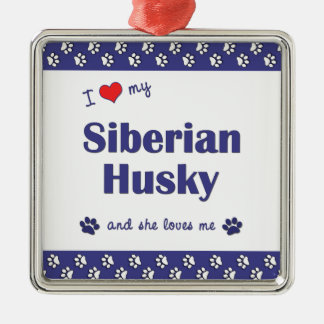 Amo a mi husky siberiano (el perro femenino) adorno cuadrado plateado