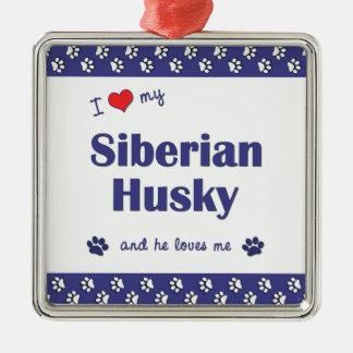 Amo a mi husky siberiano (el perro masculino) adorno cuadrado plateado