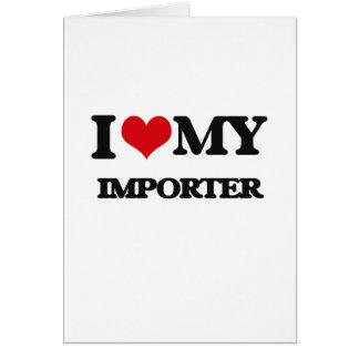 Amo a mi importador tarjeta de felicitación