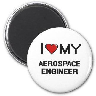 Amo a mi ingeniero aeroespacial imán redondo 5 cm