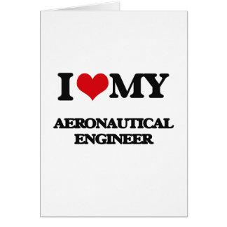 Amo a mi ingeniero aeronáutico tarjeta de felicitación