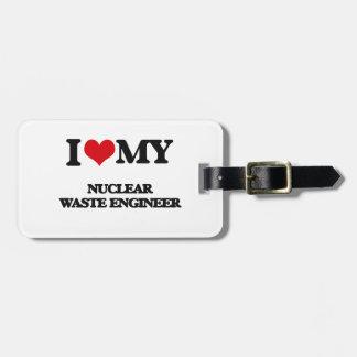 Amo a mi ingeniero de la basura nuclear etiqueta de equipaje
