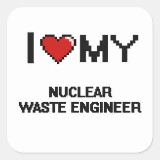 Amo a mi ingeniero de la basura nuclear pegatina cuadrada