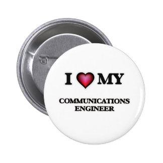 Amo a mi ingeniero de las comunicaciones pin redondo de 2 pulgadas