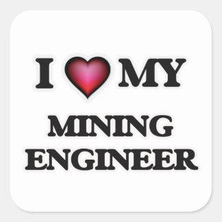 Amo a mi ingeniero de minas pegatina cuadrada