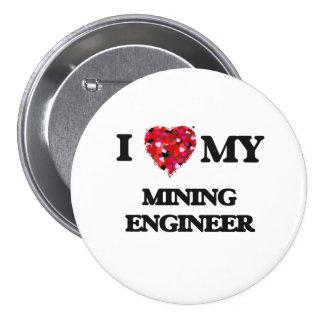Amo a mi ingeniero de minas pin redondo 7 cm