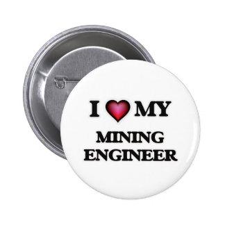 Amo a mi ingeniero de minas pin redondo de 2 pulgadas