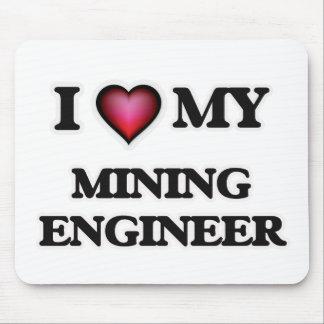 Amo a mi ingeniero de minas tapetes de raton