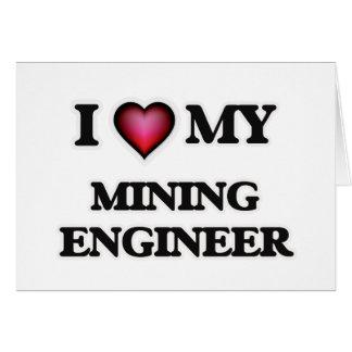 Amo a mi ingeniero de minas tarjeta de felicitación