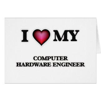 Amo a mi ingeniero del hardware tarjeta de felicitación