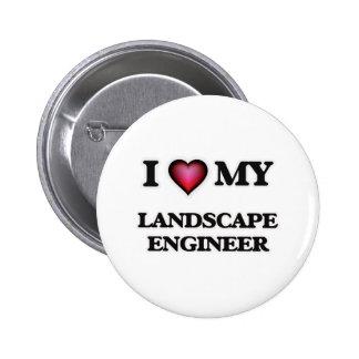 Amo a mi ingeniero del paisaje pin redondo de 2 pulgadas