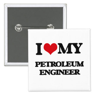 Amo a mi ingeniero del petróleo pin cuadrado