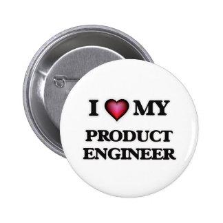 Amo a mi ingeniero del producto pin redondo de 2 pulgadas