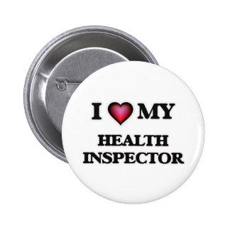 Amo a mi inspector de la salud pin redondo de 2 pulgadas