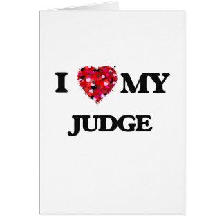 Amo a mi juez tarjeta de felicitación