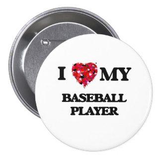 Amo a mi jugador de béisbol chapa redonda 7 cm