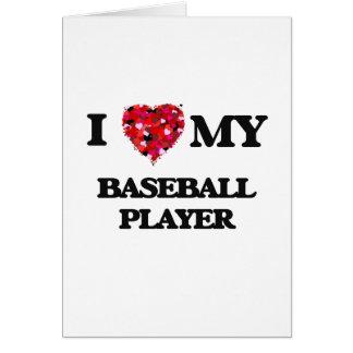 Amo a mi jugador de béisbol tarjeta de felicitación