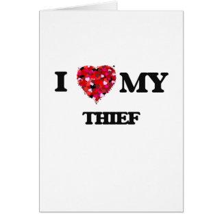Amo a mi ladrón tarjeta de felicitación