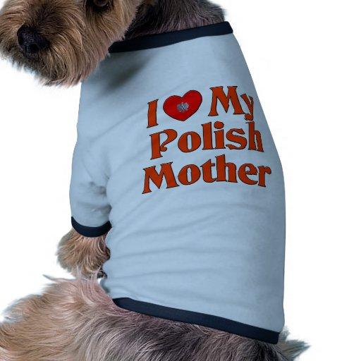 Amo a mi madre polaca camiseta con mangas para perro