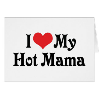 Amo a mi mamá caliente tarjeta de felicitación