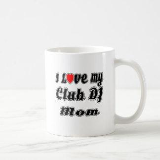 Amo a mi mamá de DJ del club Taza Básica Blanca