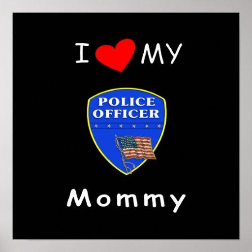 Amo a mi mamá de la policía posters