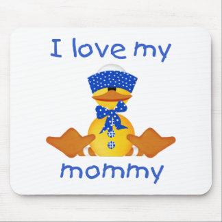 Amo a mi mamá (el pato del muchacho) tapetes de ratón