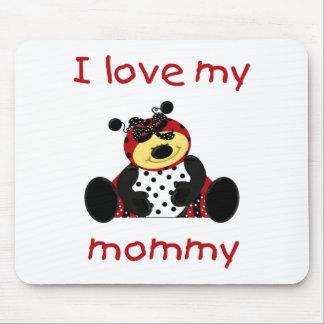 Amo a mi mamá (la mariquita del chica) alfombrillas de raton