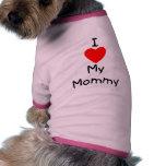 Amo a mi mamá ropa perro