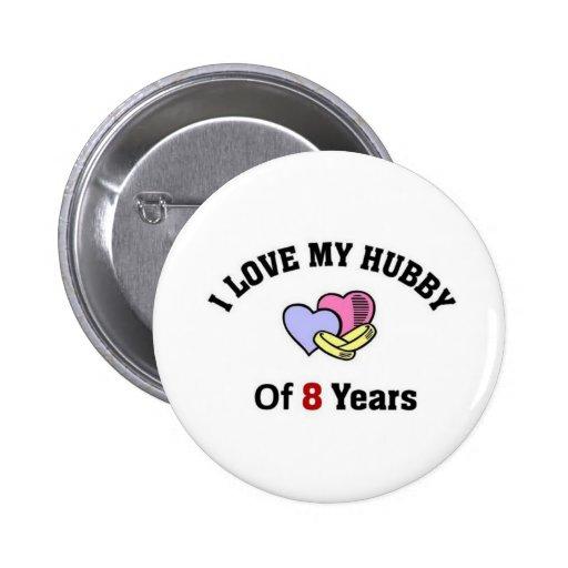 Amo a mi marido 0f 8 años pin redondo de 2 pulgadas