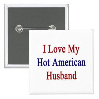 Amo a mi marido americano caliente pin