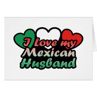 Amo a mi marido mexicano tarjeta de felicitación
