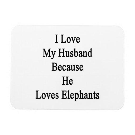 Amo a mi marido porque él ama elefantes imanes