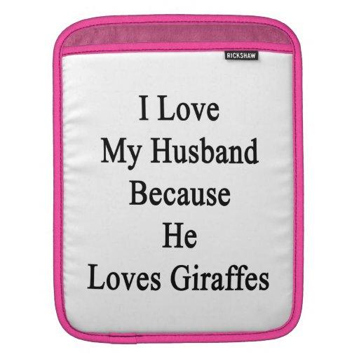 Amo a mi marido porque él ama jirafas fundas para iPads