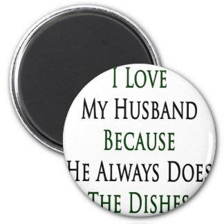 Amo a mi marido porque él hace siempre el Dishe Imanes