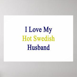 Amo a mi marido sueco caliente póster