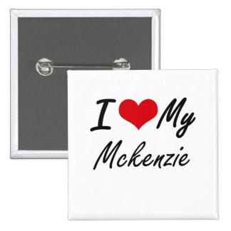 Amo a mi Mckenzie Pin Cuadrada 5 Cm